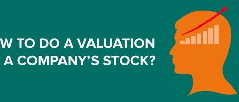 如何评估一家公司股票的估值?