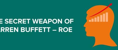 The secret weapon of Warren Buffett – ROE