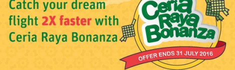 Catch your dream flight 2X faster with Ceria Raya Bonanza!