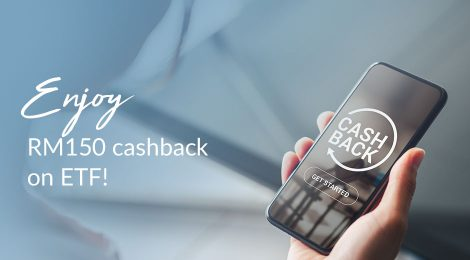 Enjoy RM150 cashback on ETF