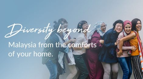 Diversity beyond Malaysia from the comforts of your home.